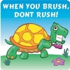 Stickers - Dental Turtle Dont Rsh h.5x2.5  (100pk)